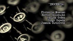 Inocencia, escrito por alumnos de Guión
