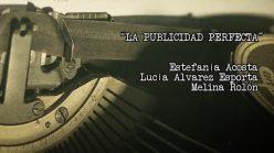 """""""La publicidad perfecta"""", escrita por estudiantes de Guión"""