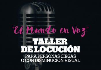 """Taller de Locución """"El Mundo en Voz"""""""